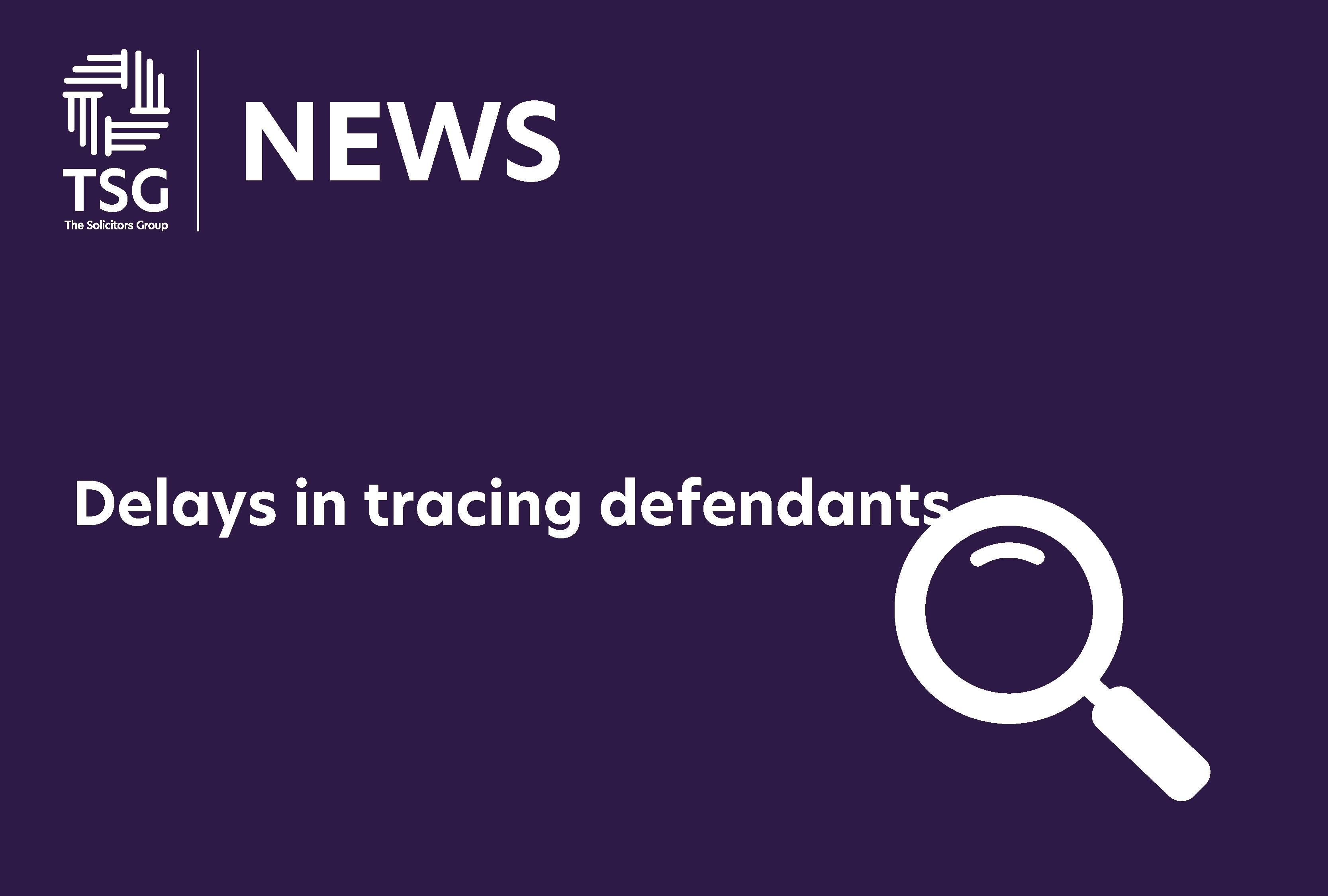 Delays in tracing defendants Page 07