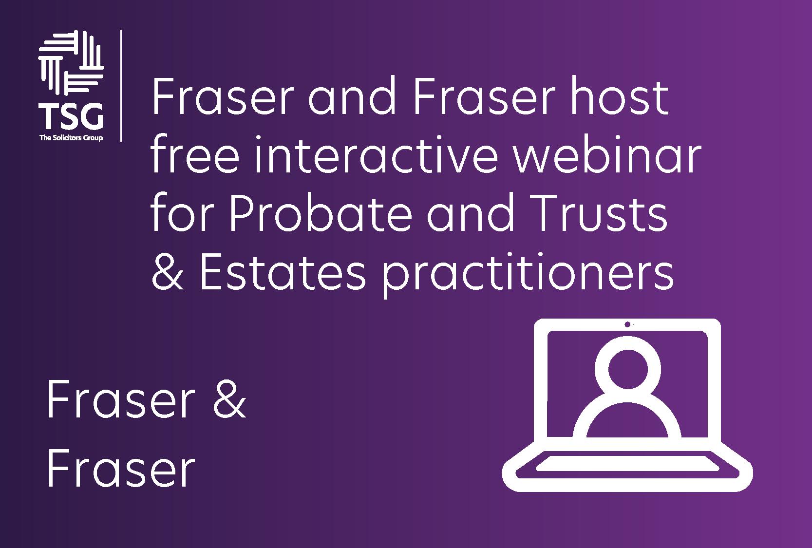 Fraser and Fraser webinar