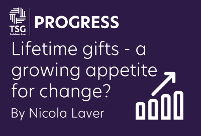 Lifetime gifts a growing appetite for change