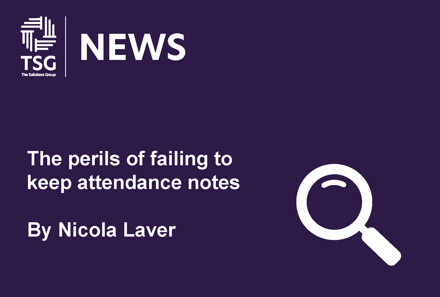 The perils of failing to keep attendance notes